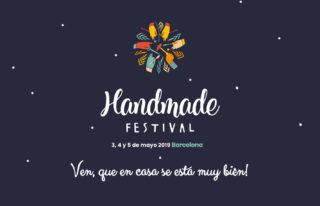 Handmade Festival Barcelona, del 3 al 5 de mayo de 2019