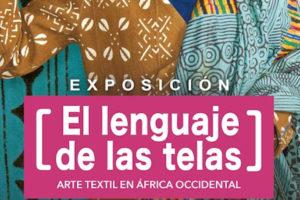 `El lenguaje de las telas. Arte textil en África Occidental ´, hasta el 6 de septiembre de 2020 en Zamora