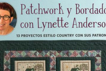 `Patchwork y bordado con Lynette Anderson´, de editorial El Drac